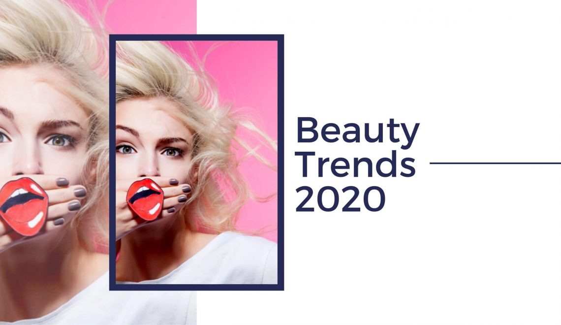 Beauty Trends 2020, What's Next? A Look Into This Year & Beyond
